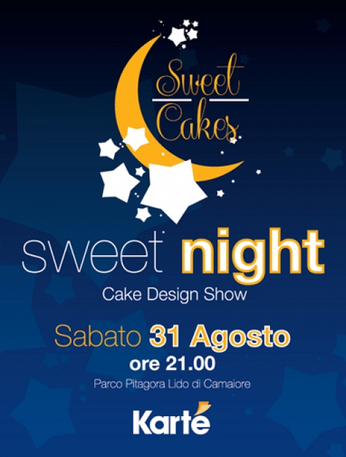 31 Agosto: Sweet Night - Cake Design Show Karte' Lucca