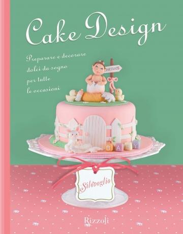 Cake design preparare e decorare dolci da sogno per for Design occasioni