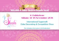 Milano, 17 e 18 Novembre 2018 Shaki Cake International - Competizioni Internazionali per Categoria